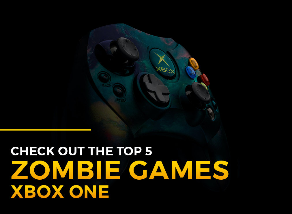 Zombie Games Xbox One: Check Out the Top 5