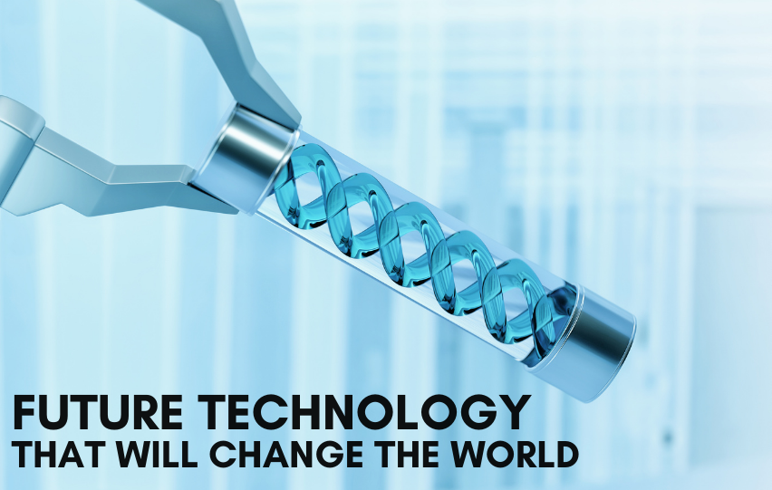 Future Technology That Will Change the World
